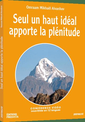 DVD NTSC - SEUL UN HAUT IDEAL APPORTE LA PLENITUDE
