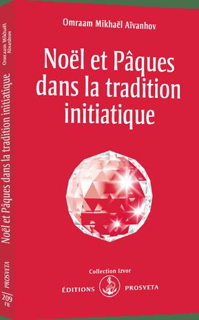 Noël et Pâques dans la tradition initiatique