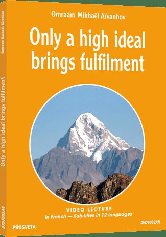 DVD NTSC - Only a high ideal brings fulfilmen
